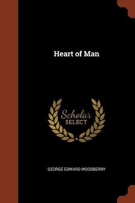 Heart of Man by George Edward Woodberry