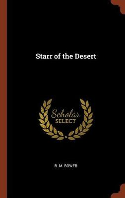 Starr of the Desert by B M Bower