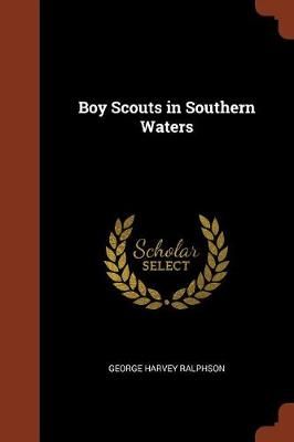Boy Scouts in Southern Waters by George Harvey Ralphson