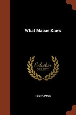 What Maisie Knew by Henry James