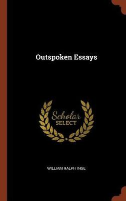 Outspoken Essays by William Ralph Inge