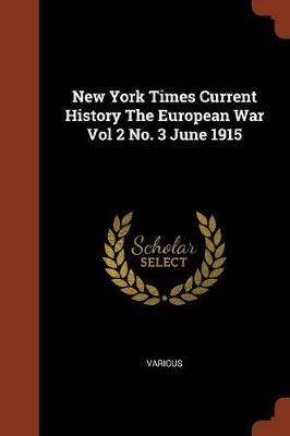 New York Times Current History the European War Vol 2 No. 3 June 1915 by Various