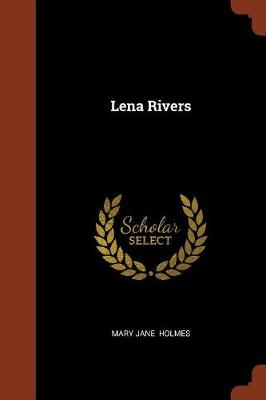 Lena Rivers by Mary Jane Holmes