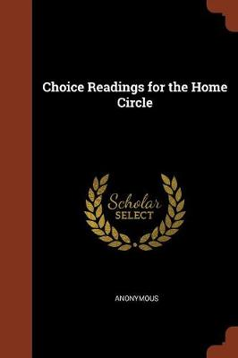 Choice Readings for the Home Circle by Anonymous