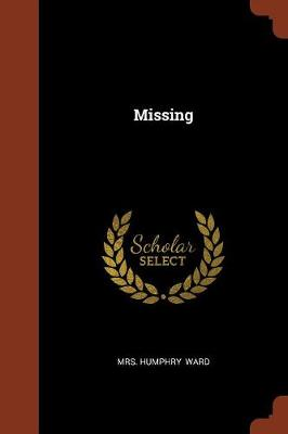 Missing by Mrs Humphry Ward