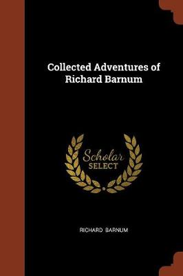 Collected Adventures of Richard Barnum by Richard Barnum