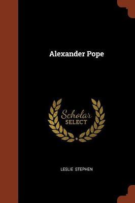 Alexander Pope by Sir Leslie Stephen