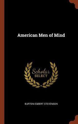 American Men of Mind by Burton Egbert Stevenson