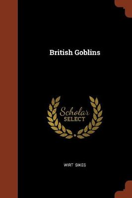 British Goblins by Wirt Sikes