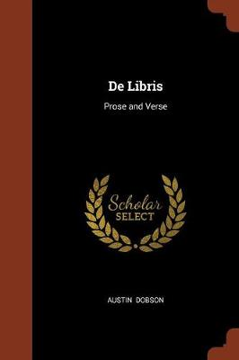 de Libris Prose and Verse by Austin Dobson