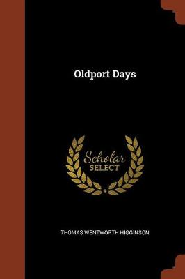 Oldport Days by Thomas Wentworth Higginson