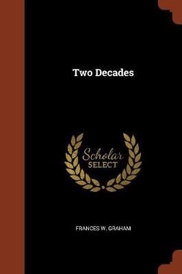 Two Decades by Frances W Graham
