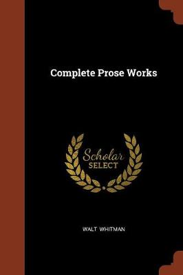 Complete Prose Works by Walt Whitman