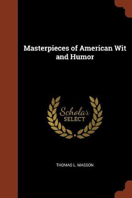 Masterpieces of American Wit and Humor by Thomas L Masson