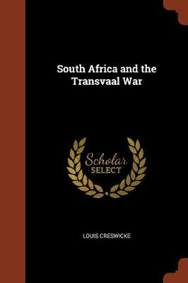 South Africa and the Transvaal War by Louis Creswicke