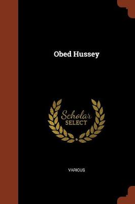 Obed Hussey by Various