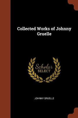 Collected Works of Johnny Gruelle by Johnny Gruelle