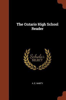 The Ontario High School Reader by A E Marty