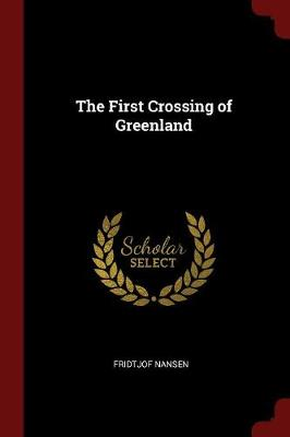 The First Crossing of Greenland by Fridtjof Nansen