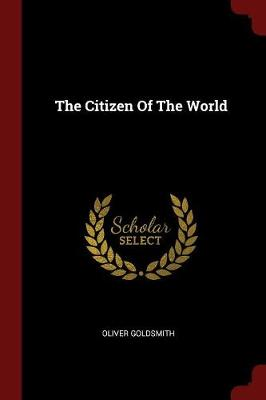 The Citizen of the World by Oliver Goldsmith