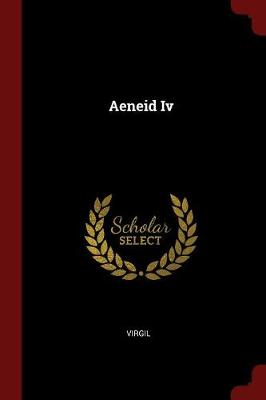 Aeneid IV by Virgil