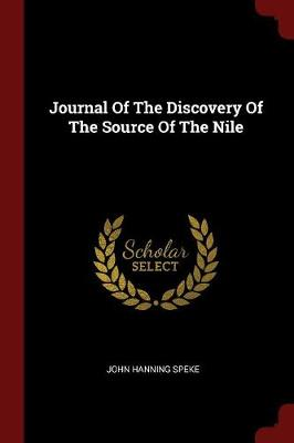 Journal of the Discovery of the Source of the Nile by John Hanning Speke