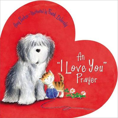 An 'i Love You' Prayer by Amy Parker