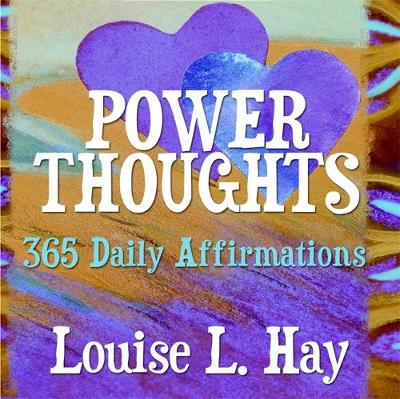 Power Thoughts 365 Daily Affirmations by Louise Hay