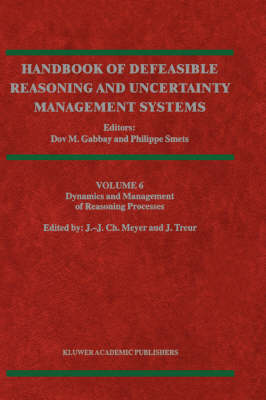 Dynamics and Management of Reasoning Processes Dynamics and Management of Reasoning Processes Dynamics and Management of Reasoning Processes by John-Jules Ch. Meyer