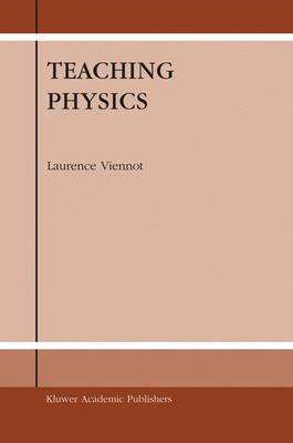 Teaching Physics by Laurence Viennot