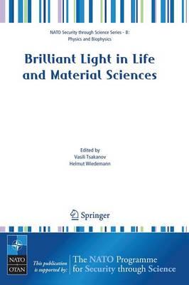 Brilliant Light in Life and Material Sciences by Vasili Tsakanov