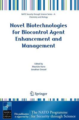 Novel Biotechnologies for Biocontrol Agent Enhancement and Management by Maurizio Vurro