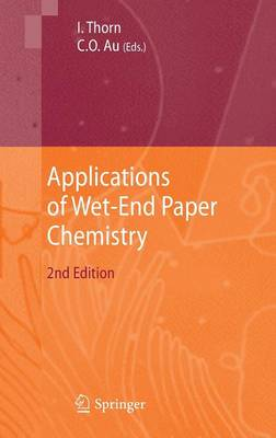 Applications of Wet-End Paper Chemistry by Che On Au
