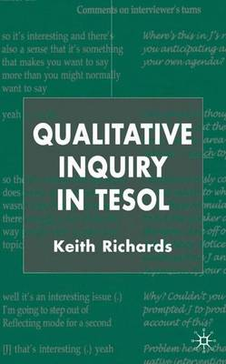 Qualitative Inquiry in TESOL by K. Richards