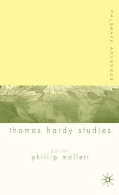 Palgrave Advances in Thomas Hardy Studies by Phillip Mallett