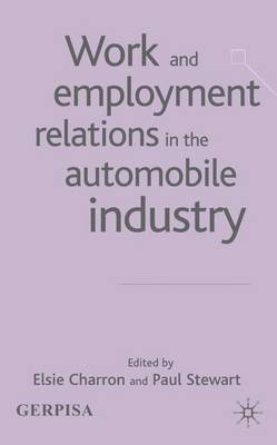 Work and Employment Relations in the Automobile Industry by Elsie Charron