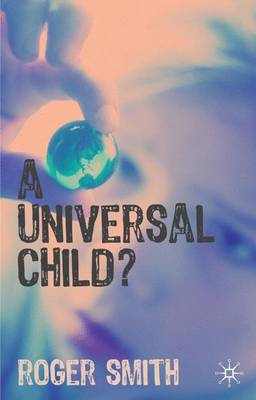 A Universal Child? by Roger S. Smith