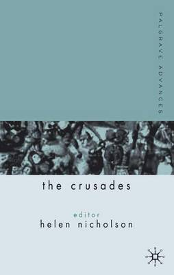 Palgrave Advances in the Crusades by H. Nicholson