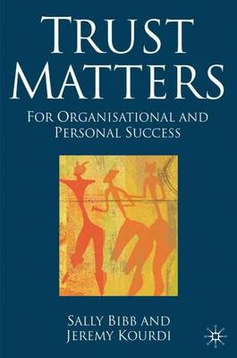 Trust Matters For Organisational and Personal Success by Jeremy Kourdi, Sally Bibb