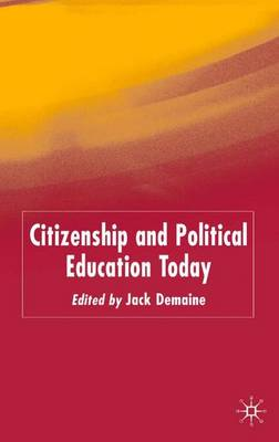 Citizenship and Political Education Today by Jack Demaine