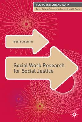 Social Work Research for Social Justice by Beth Humphries