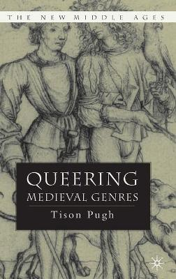 Queering Medieval Genres by T. Pugh