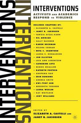 Interventions Activists and Academics Respond to Violence by Elizabeth A. Castelli