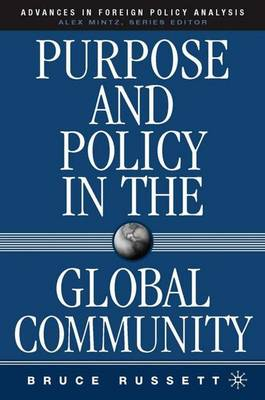 Purpose and Policy in the Global Community by Bruce M. Russett