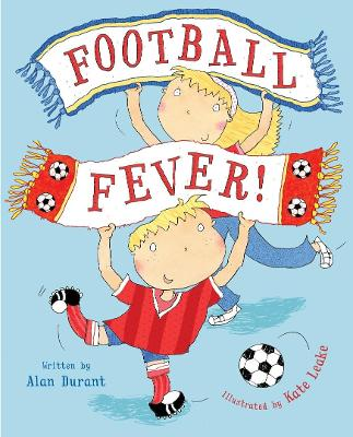 Football Fever by Alan Durant and Kate Leake