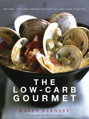 The Low-Carb Gourmet by Karen Barnaby