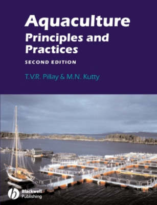 Aquaculture Principles and Practices by T.V.R. Pillay, Methil Narayanan Kutty