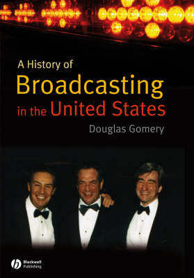 A History of Broadcasting in the United States by Douglas Gomery