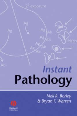 Instant Pathology by Neil R. Borley, Bryan F. Warren