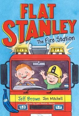 Flat Stanley and the Fire Station Blue Banana by Jeff Brown
